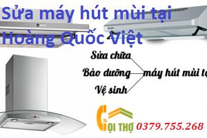 Sửa máy hút mùi tại Hoàng Quốc Việt giá rẻ nhất 0982 706 086